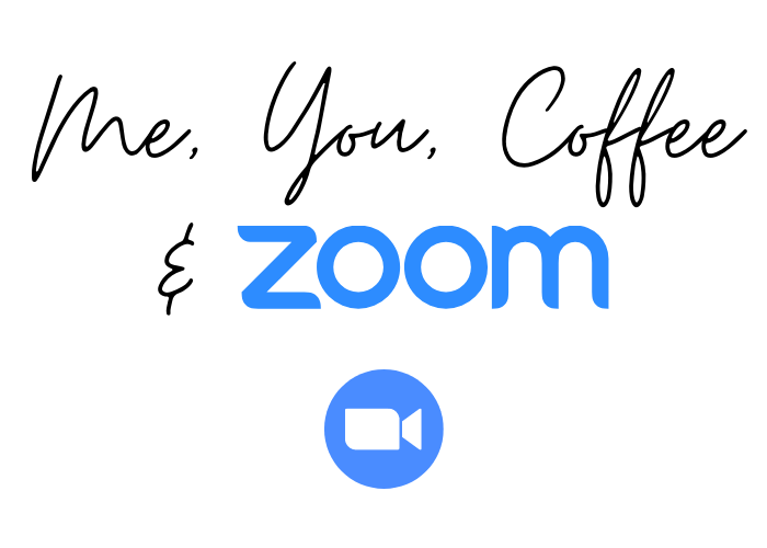 You Me Coffee and Zoom